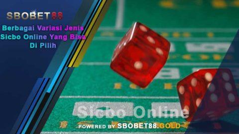 Berbagai Variasi Jenis Sicbo Online Yang Bisa Di Pilih