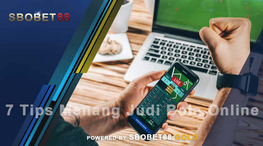 7 Tips dan Trik Jitu Menang Judi Bola Online Versi