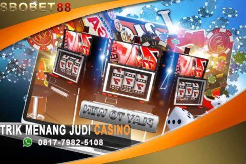 Trik Tepat Untuk Menang Dalam Judi Casino Online